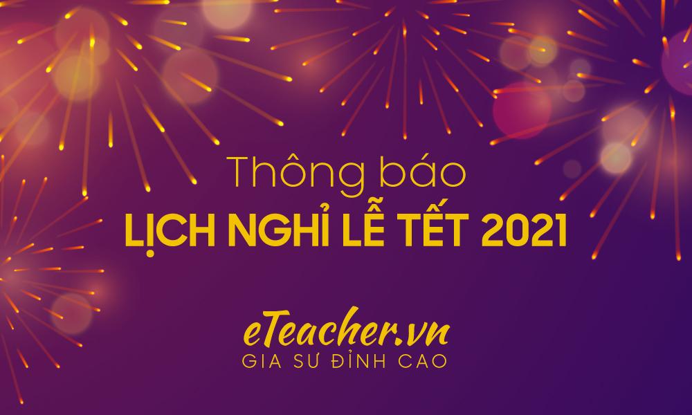 Thông báo lịch nghỉ tết 2021